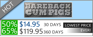 Bareback Cum Pigs Dicount- $14.95 for a month