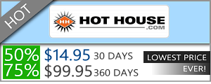 Hot House Discount  - $14.95 for 30 days!