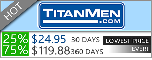 Titan Men Discount - 30 days for $24.95